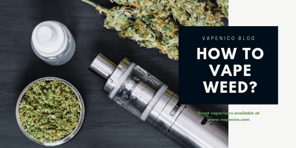 How to Vape Weed?